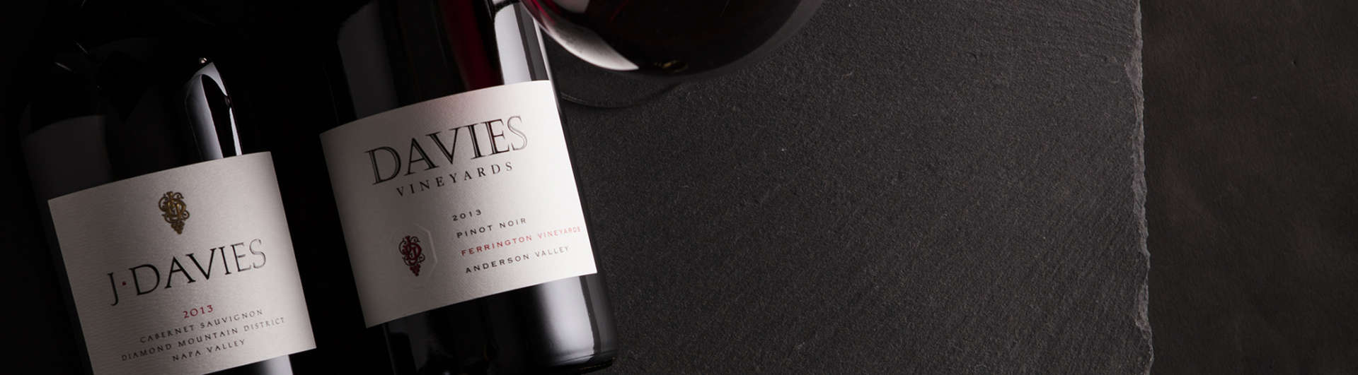 J. Davies Estate Cabernet Sauvignon and Davies Pinot Noirs